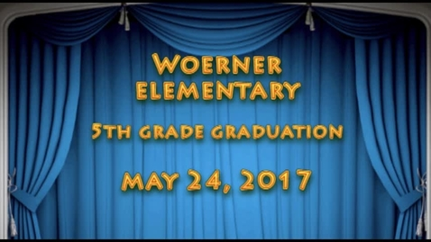 Thumbnail for entry Woerner Elementary: 5th Grade Graduation May 24, 2017