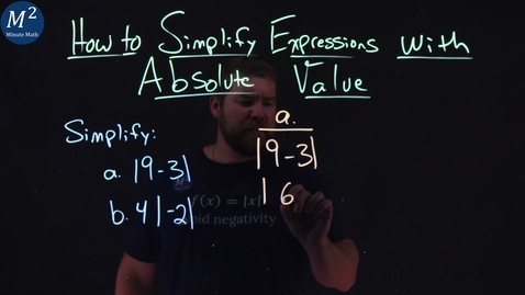 Thumbnail for entry How to Simplify Expressions with Absolute Value | Part 3 of 5 | Minute Math