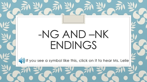 Thumbnail for entry Spelling Concept: -ng and –nk Endings