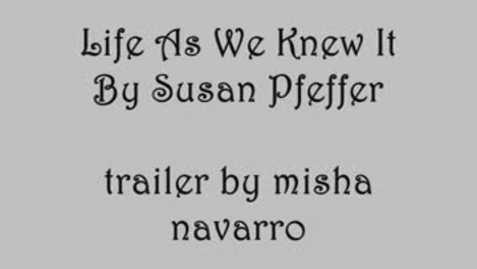 Thumbnail for entry LIFE AS WE KNEW IT, by Susan Beth Pfeffer