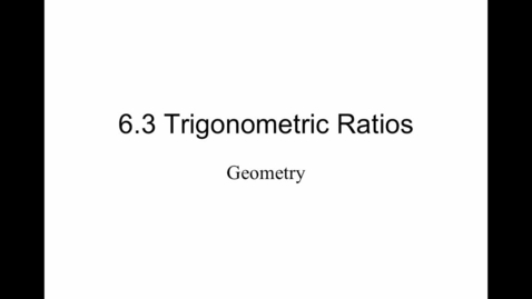 Thumbnail for entry 6.6 Trigonometric Ratios