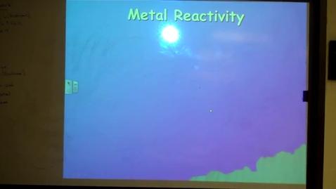 Thumbnail for entry Unit 8 Metal Reactivity