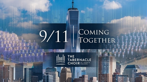 Thumbnail for entry 9/11: Coming Together, 20th Anniversary (Trailer) | The Tabernacle Choir