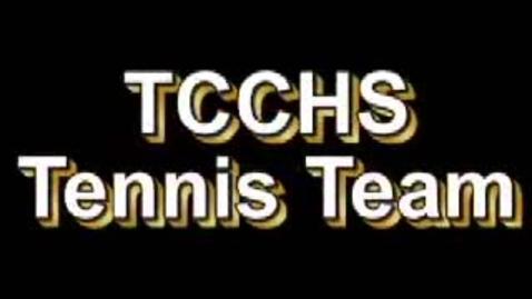 Thumbnail for entry Tcchs Tennis Team