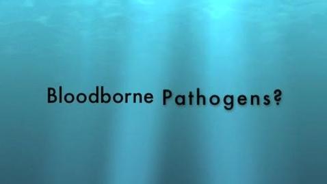 Thumbnail for entry Bloodborne Pathogens