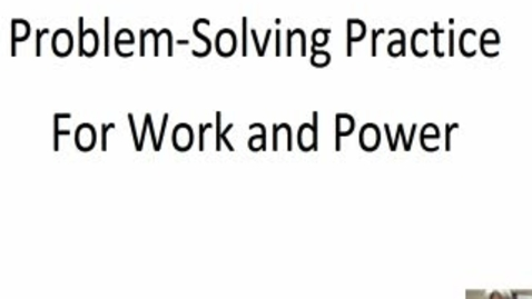 Thumbnail for entry Work and Power Practice Problem