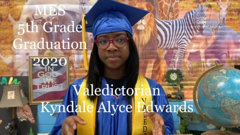 Thumbnail for entry MES Valedictorian Kyndale Alyce Edwards Addressing the 5th Grade Graduates of 2020 #ccsdovercomescovid19