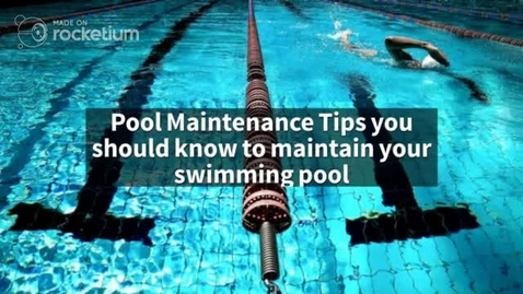 Thumbnail for entry Pool maintenance tips you should know to maintain your swimming pool
