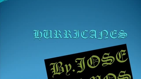 Thumbnail for entry Hurricanes  by: jose olmos