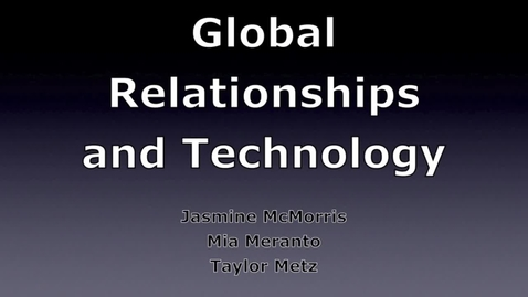 Thumbnail for entry Global Relationships and Technology