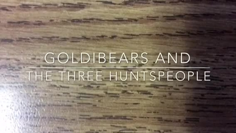 Thumbnail for entry Daphne-group 1-GoldiBears and the Three Huntspeople