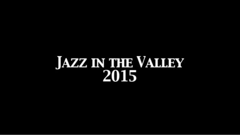 Thumbnail for entry Jazz in the Valley 2015