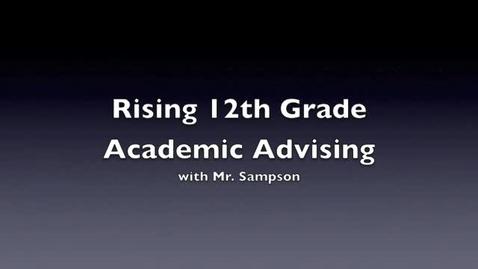 Thumbnail for entry Rising 12th Grade Academic Advising