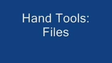 Thumbnail for entry Hand Tools: Files