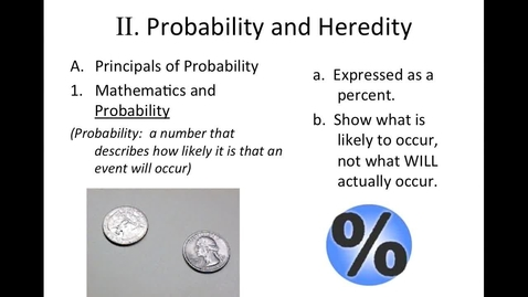 Thumbnail for entry Unit 5 Genetics, Section 2 Probability & Heredity