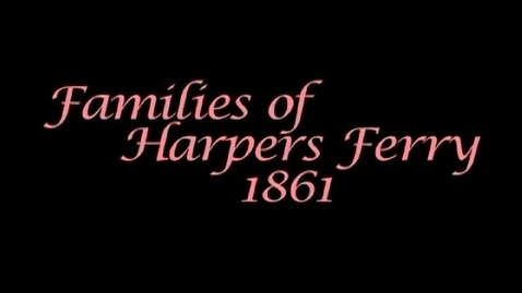 Thumbnail for entry Families of Harpers Ferry, 1861 | Harpers Ferry (1861/2011)