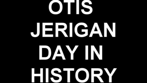 Thumbnail for entry otis day in history