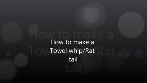 Thumbnail for entry Drew demonstrates how to make a towel whip/rat tail.