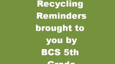 Thumbnail for entry Recycling Reminders