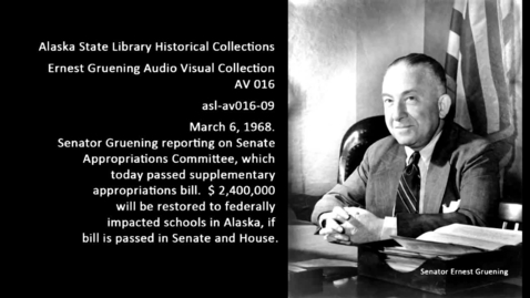 Thumbnail for entry Senator Gruening reporting on Senate Appropriations Committee.