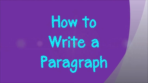 Thumbnail for entry How to Write a Paragraph