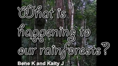 Thumbnail for entry What is happening to our rainforests? - WSCN (2009-2010)