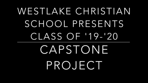 Thumbnail for entry Westlake '19-'20 Capstone Project