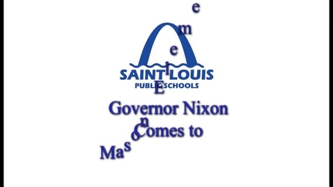 Thumbnail for entry Governor Nixon Visits Mason Elementary