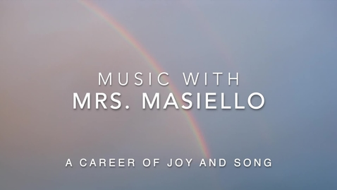 Thumbnail for entry Music with Mrs. Masiello A Career of Joy and Song
