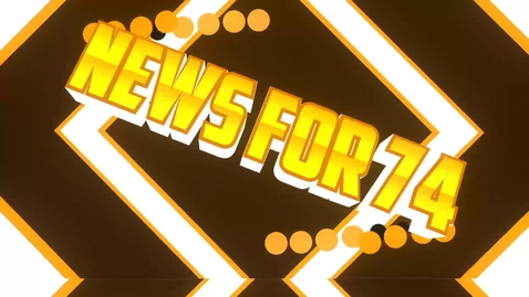 Thumbnail for entry News For 74 2018-2019 Episode 1