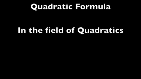 Thumbnail for entry Derivation of the Quadratic Formula