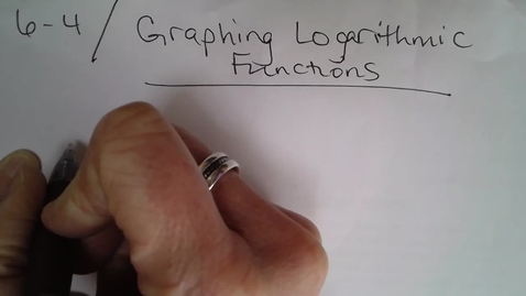 Thumbnail for entry Adv Mth BD 6-4 (TSW 5) Graphing Logarithmic Functions