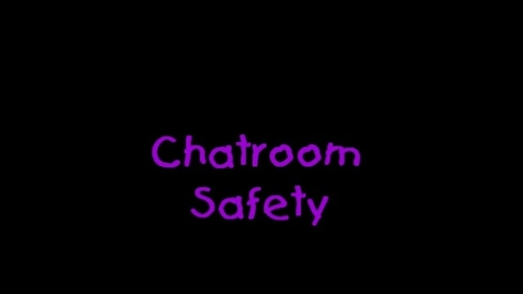 Thumbnail for entry Chatroom Safety