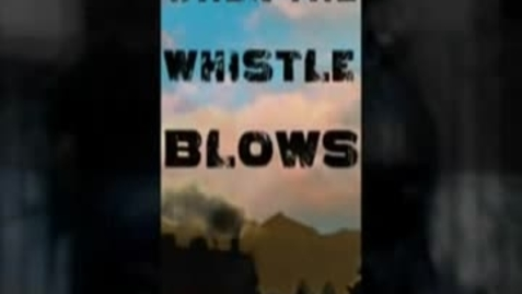 Thumbnail for entry WHEN THE WHISTLE BLOWS, by Fran Cannon Slayton