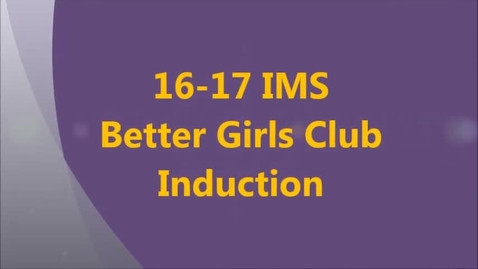Thumbnail for entry 16-17 IMS Better Girls Club Induction