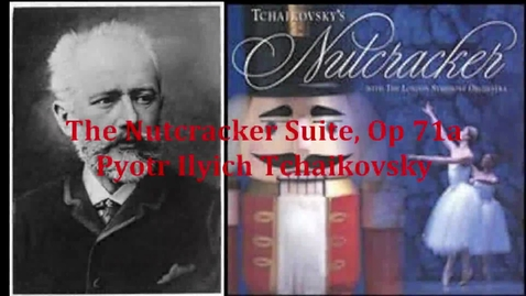 Thumbnail for entry The Nutcracker Suite Op 71a by Tchaikovsky Podcast