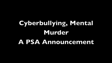 Thumbnail for entry PSA ANNOUNCEMENT CYBERBULLYING (REVISED)