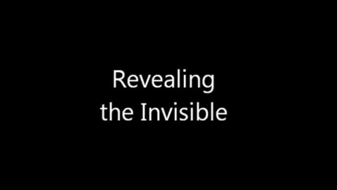Thumbnail for entry Revealing the Invisible