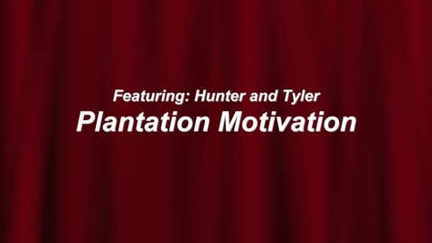 Thumbnail for entry Plantation Motivation