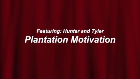Thumbnail for entry Plantation Motivation