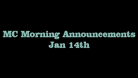 Thumbnail for entry MC Morning Announcements Jan 14th