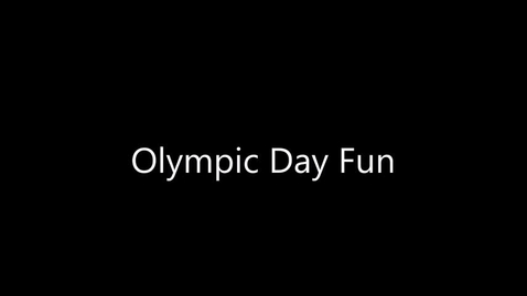 Thumbnail for entry Olympic Day and Awesome Activity Day