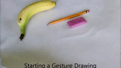 Thumbnail for entry Gesture Drawing Introduction