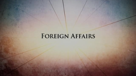 Thumbnail for entry Fractured Union: Chapter 8 -- Foreign Affairs