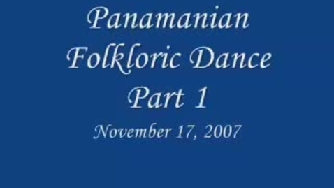 Thumbnail for entry Panamanian Folkloric Dance Part 1