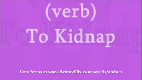 Thumbnail for entry Abduct - Brainyflix Vocab Contest
