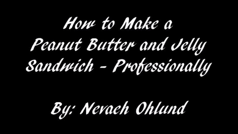 Thumbnail for entry Nevaeh Demonstrates how to make a peanut butter and jelly sandwich.