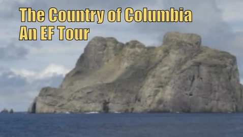 Thumbnail for entry Columbia, an EF Tour, By: Jared Lehman, Ellen Parrish, and Heidi Sinn