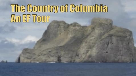 Thumbnail for entry Columbia, an EF Tour, By: Jared Lehman, Ellen Parrish, and Heidi Sinn