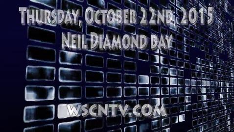 Thumbnail for entry WSCN 10.22.15 - Neil Diamond Day - FULL